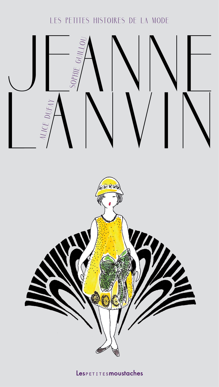 Les petites moustaches, Sophie Guillou, Jeanne Lanvin